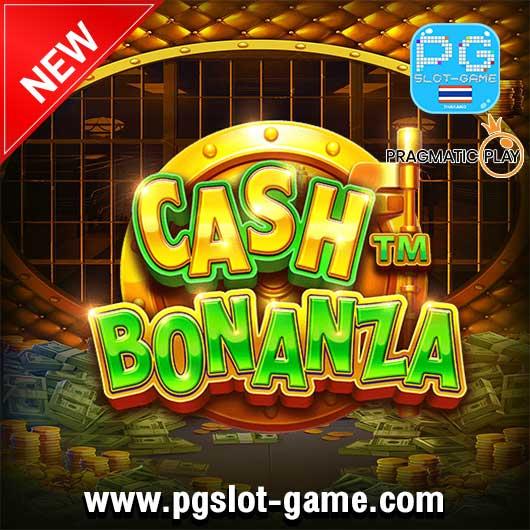 Cash Bonanza - แคช โบนันซ่า ทดลองเล่นสล็อต PP Slot หรือ Pragmatic Play เครดิตฟรี