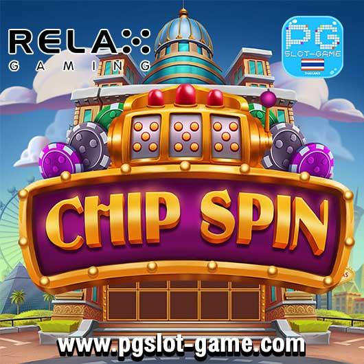 Chip spin ทดลองเล่นสล็อต Relax Gaming เครดิตฟรี