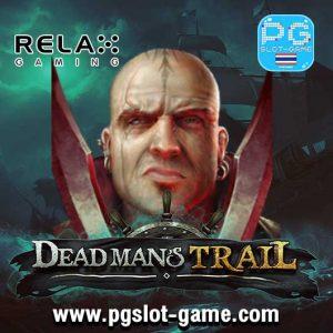 Dead Man's Trail ทดลองเล่นสล็อต Relax Gaming Slot demo
