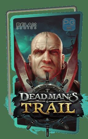 Dead Man's Trail ทดลองเล่น Relax Gaming เครดิตฟรี