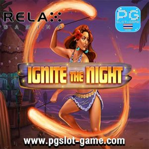 Ignite The Night ทดลองเล่นสล็อต Pragmatic Play เล่นฟรี PP Slot
